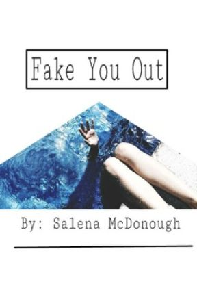 Fake You Out. by livingwithlen