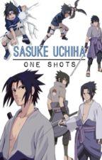 Sasuke Uchiha One-Shots~  by _Tainted_Hearts_