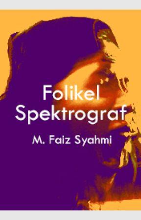 Folikel Spektrograf oleh M. Faiz Syahmi by terfaktab