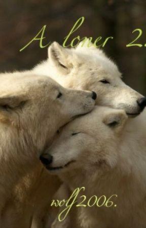 A Loner 2/Одиночка 2. ( новая стая) by wolf2006