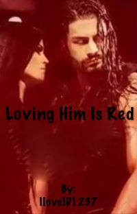 Loving Him Is Red* WWE Fanfic cover