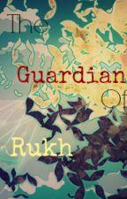 The Guardian of Rukh by Fabu-chan