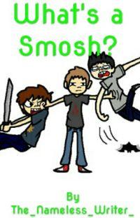 What's a Smosh?(A Smosh Games Fanfiction) cover