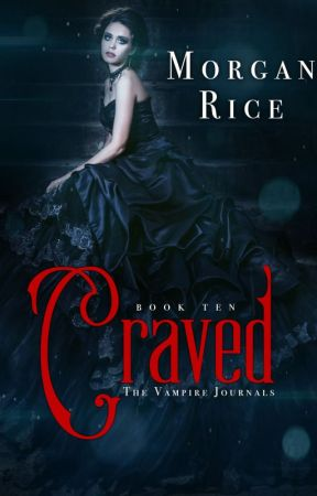 Craved (Book #10 in the Vampire Journals) by morganrice