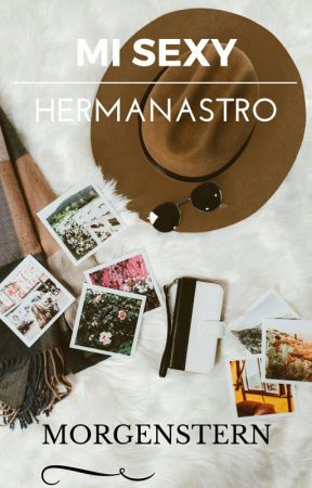 Mi Sexy Hermanastro [+18] by MrMorgenstern78