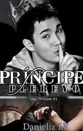 Príncipe Plebeyo. (Saga Príncipes #1) by Pidge-Reader