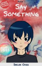 Say Something 【boyxboy】√Completed by larkin33
