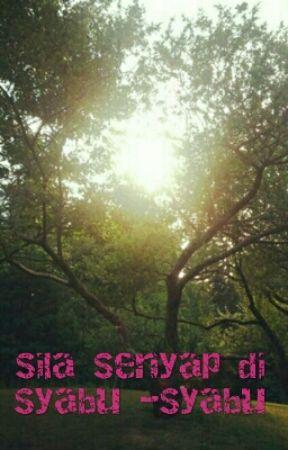 Sila Senyap di Syabu -Syabu by feyfia