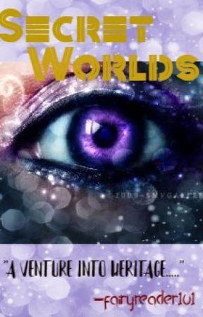 SECRET WORLDS by fairyreader101