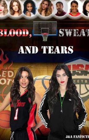Blood, Sweat, and Tears (Camren) by Calesbo-Jauregay