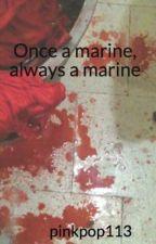 Once a marine, always a marine by nefarious11