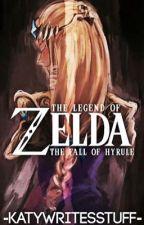 The Legend of Zelda: The Fall of Hyrule ✔️ by -KatyWritesStuff-