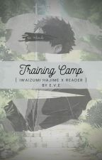 Training Camp [ Iwaizumi Hajime x Reader ] English Version by heavenshacker