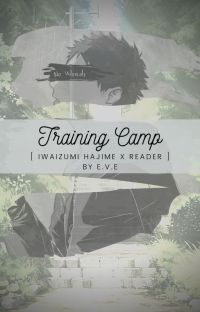 Training Camp [ Iwaizumi Hajime x Reader ] English Version cover