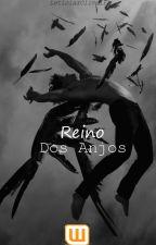 Reino Dos Anjos- LIVRO 1 by LilixSilva