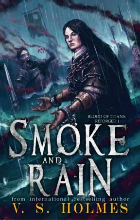 Smoke and Rain (Blood of Titans: Reforged I) by VS_Holmes
