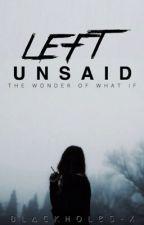 Left Unsaid by blackholes-x