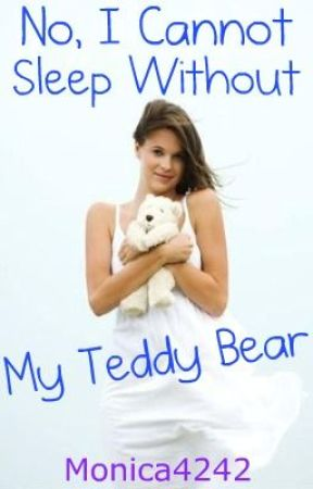 No, I Cannot Sleep Without My Teddy Bear by Monica4242