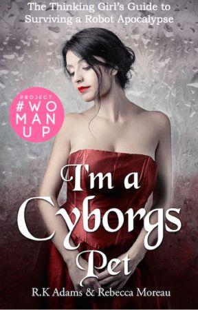 I'm a Cyborg's Pet (girl X cyborg) by The-Scrivener