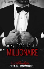 My Boss is a Millionaire (Completed) Under Editing ni Alisahjin