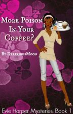 More Poison in Your Coffee? by DeliriousMoon