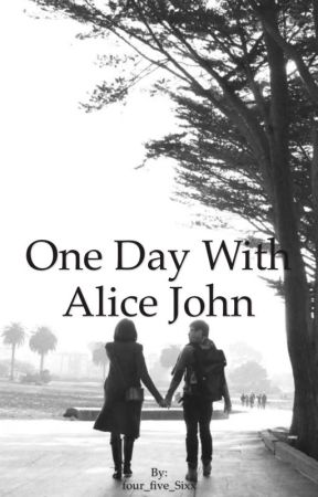 One Day With Alice John by four_five_Sixx