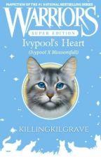 Ivypool's Heart || Warriors ✔ by -hawkwing