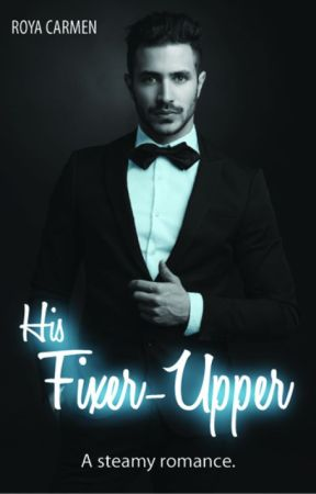 His Fixer-Upper #newadult by RoyaStories