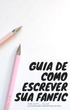 Guia De Como escrever sua Fanfic, de Catty__Villar