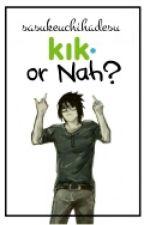 Kik, or Nah? [SASUNARU] || [BOYXBOY] by sasukeuchihadesu