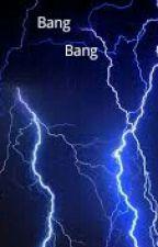Bang Bang! by FeliciaParsons