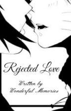 Rejected Love (SasuxNaru) by kutorii