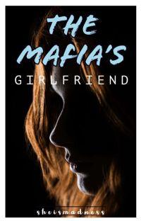 The Mafia's Girlfriend (under revision) cover