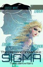The Diamond Snowflake : SIGMA by thestudentwriters