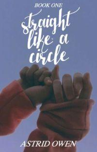 Straight Like A Circle|| GirlxGirl || ✓ cover