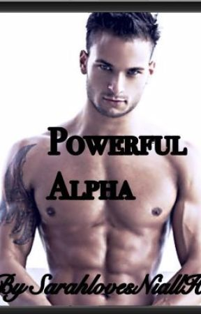 Powerful Alpha (Completed) by SarahlovesNiallH