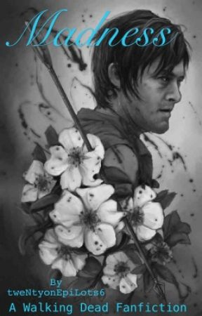 Madness (A Daryl Dixon Fan fiction) by Delcan