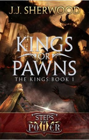 Kings or Pawns (Steps of Power: The Kings Book I) by JessicaSherwood