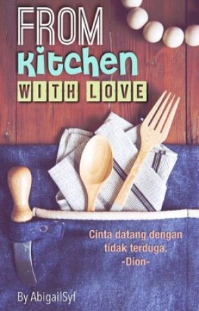 From Kitchen With Love by abigailsyf