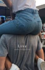 Live. |book 1| DOKONČENO od weasley_baby