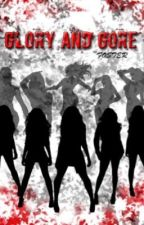 Glory And Gore (5H AU) by UnstableHarmo