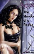 The Shadow of a Rogue by WendiSustaire