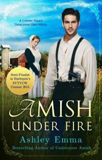 Amish Under Fire #SYTYCW15 #LoveInspiredSuspense #Wattys2015 #JustWriteIt cover