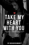 Take my Heart with you [IN REVISIONE] cover