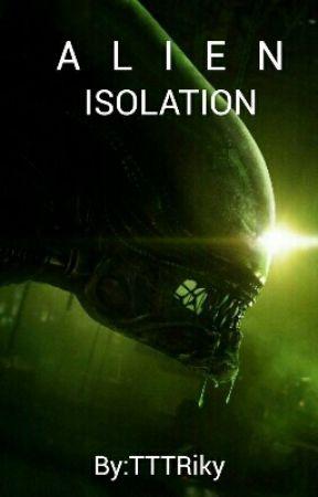 Alien Isolation by TTTRiky