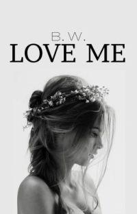 Love Me #WATTYS2020 cover