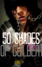 Fifty Shades of Guilbert (Reader x Johnnie Guilbert) by agapeyurio