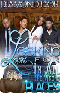 Looking For Love In All The Wrong Places (Book 1) |Complete| cover