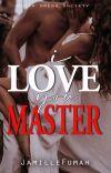 I Love You, Master (Black Omega Society 3) cover