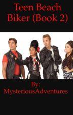 Teen Beach Biker (Book 2) by MysteriousAdventures